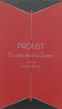 Du côté de chez Swann : suivi de Swann illustré