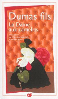 La dame aux camélias : le roman, le drame, La Traviata