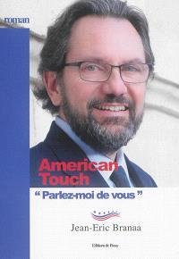 American touch : parlez-moi de vous