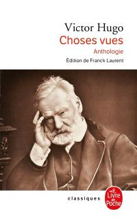 Choses vues : anthologie