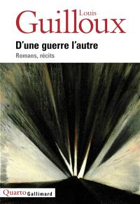 D'une guerre l'autre : romans, récits