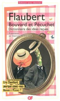 Bouvard et Pécuchet : avec des fragments du second volume, dont le Dictionnaire des idées reçues