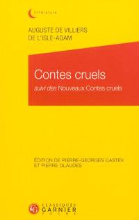 Contes cruels; Suivi de Nouveaux contes cruels