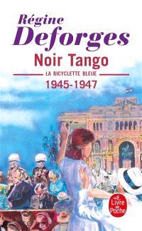 La bicyclette bleue. Volume 4, Noir tango : 1945-1947
