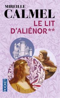 Le lit d'Aliénor. Volume 2