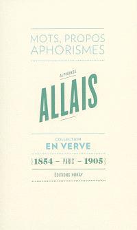 Alphonse Allais : mots, propos, aphorismes