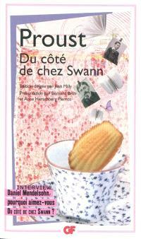 Du côté de chez Swann. Daniel Mendelsohn, pourquoi aimez-vous Du côté de chez Swann ? : interview