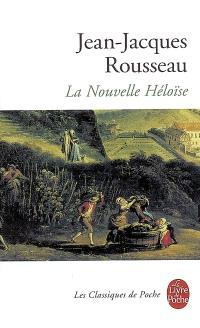 Julie ou La nouvelle Héloïse : lettres de deux amants, habitants d'une petite ville au pied des Alpes
