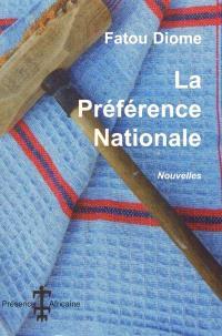 La préférence nationale : et autres nouvelles
