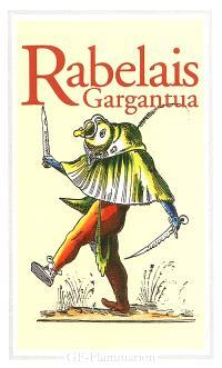 La vie treshorrificque du grand Gargantua