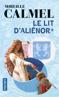 Le lit d'Aliénor. Volume 1