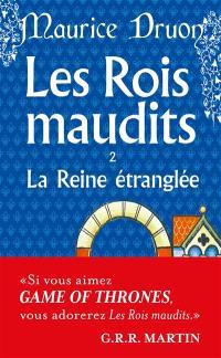 Les rois maudits. Volume 2, La reine étranglée : roman historique