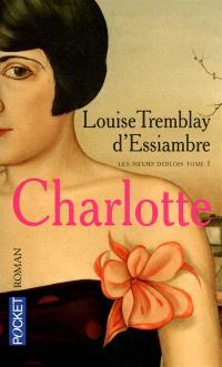 Les soeurs Deblois. Volume 1, Charlotte