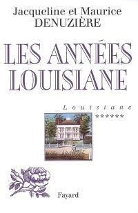 Louisiane. Volume 6, Les années Louisiane