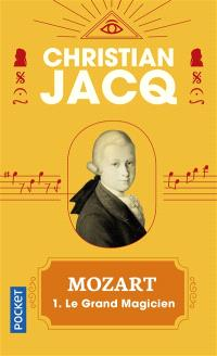 Mozart. Volume 1, Le grand magicien