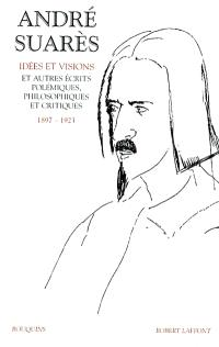 Oeuvres. Volume 1, Idées et visions et autre écrits polémiques, philosophiques et critiques, 1897-1923