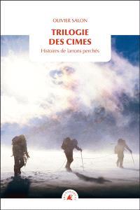 Trilogie des cimes : histoires de larrons perchés