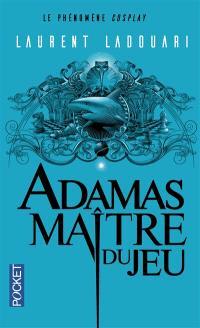 Adamas, maître du jeu : première volution