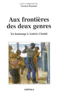 Aux frontières des deux genres : en hommage à Andrée Chedid