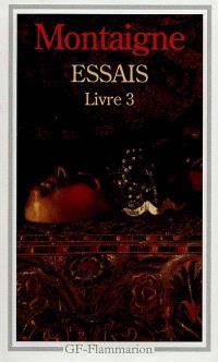 Essais. Volume 3, Livre 3