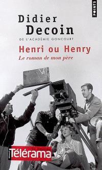 Henri ou Henry : le roman de mon père