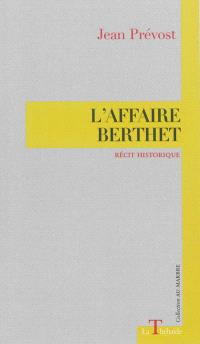 L'affaire Berthet : grand récit historique