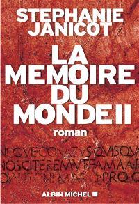 La mémoire du monde. Volume 2