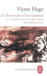 Le dernier jour d'un condamné; Suivi de Claude Gueux; Suivi de L'affaire Tapner