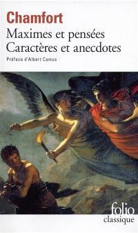 Maximes et pensées; Caractères et anecdotes; Produits de la civilisation perfectionnée