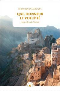 Qat, honneur et volupté : nouvelles du Yémen