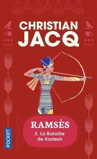 Ramsès. Volume 3, La bataille de Kadesh