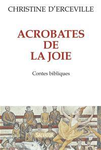 Acrobates de la joie : contes bibliques