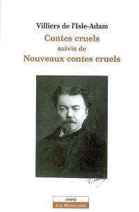 Contes cruels; Suivi de Nouveaux contes cruels; Suivi de L'amour suprême