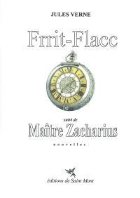 Frrit-Flacc; Suivi de Maître Zacharius