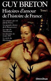 Histoires d'amour de l'histoire de France. Volume 1