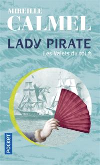 Lady pirate. Volume 1, Les valets du roi