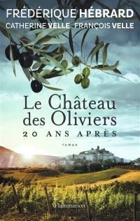 Le château des oliviers. Suivi de 20 ans après : la belle Romaine