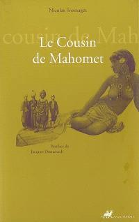 Le cousin de Mahomet ou La folie salutaire