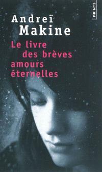 Le livre des brèves amours éternelles