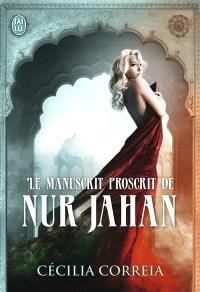Le manuscrit proscrit de Nur Jahan