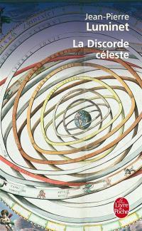 Les bâtisseurs du ciel. Volume 2, La discorde céleste : Kepler et le trésor de Tycho Brahé