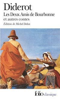 Les deux amis de Bourbonne; Ceci n'est pas un conte; Madame de La Carlière