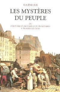 Les mystères du peuple ou L'histoire d'une famille de prolétaires à travers les âges