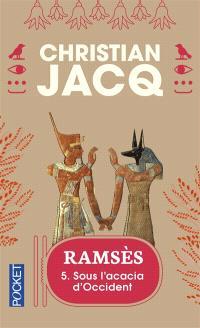 Ramsès. Volume 5, Sous l'acacia d'Occident