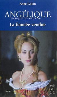 Angélique : marquise des anges. Volume 2, La fiancée vendue