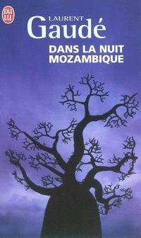 Dans la nuit Mozambique : et autres récits