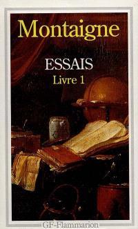 Essais. Volume 1, Livre 1