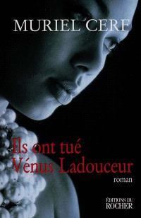 Ils ont tué Vénus Ladouceur