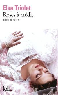 L'Age de nylon. Volume 1, Roses à crédit