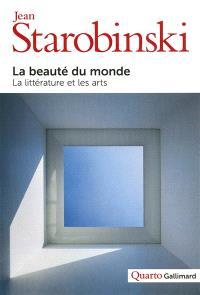 La beauté du monde : la littérature et les arts